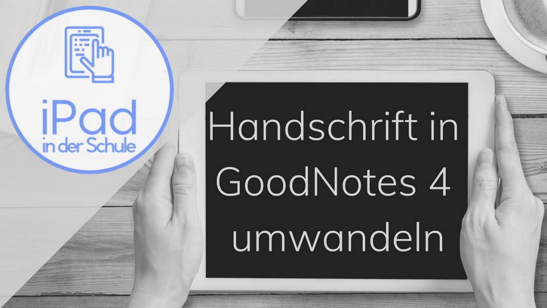 GoodNotes Handschrift umwandeln