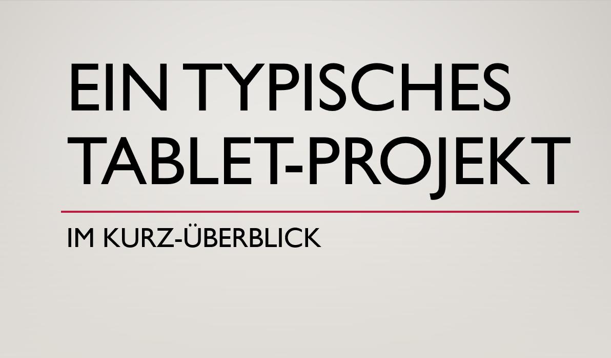 Tablet / iPad Projekt Überblick