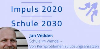 Jan Vedder Impuls 2020 Schule 2030 Schulentwicklung