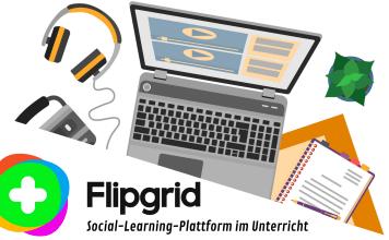 Flipgrid - Video- und Audiokommentare im Unterricht